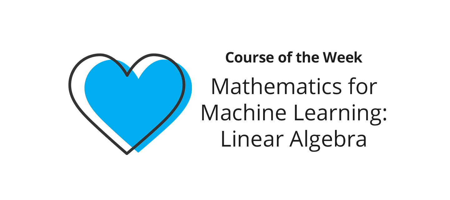 What did you learn in Mathematics for Machine Learning: Linear Algebra?