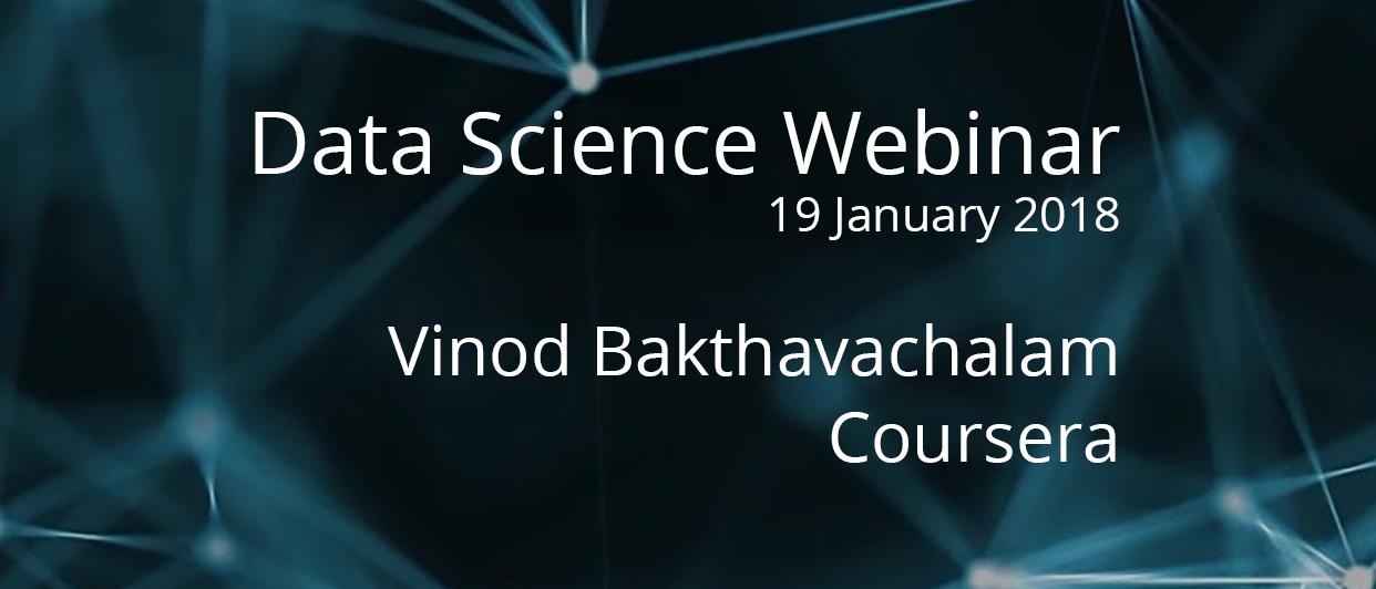 Webinar with Vinod, Data Scientist at Coursera
