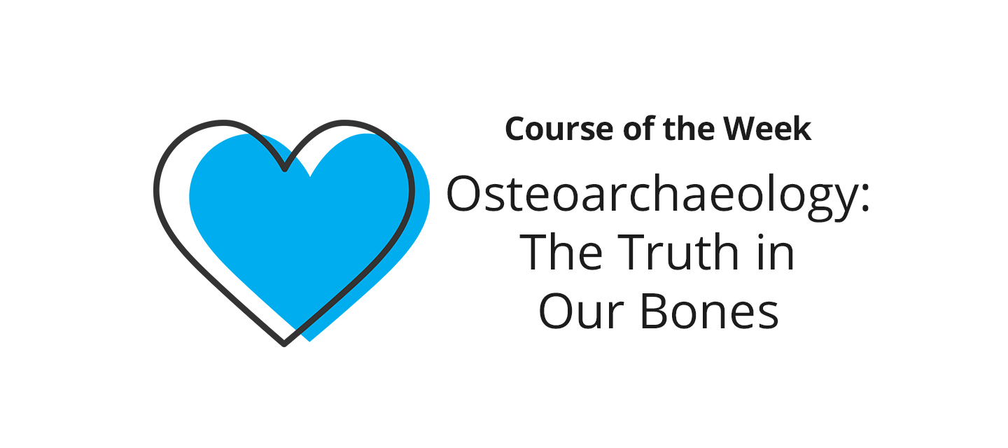 Osteoarchaeology: The Truth in Our Bones – What did you learn?