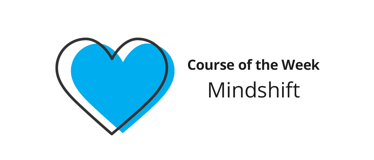Mindshift –Share what you learned!