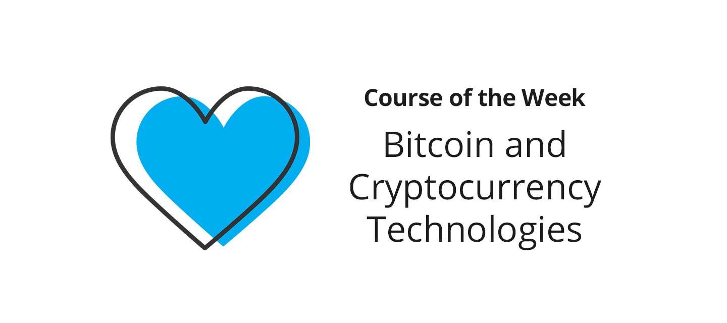 Bitcoin and Cryptocurrency Technologies – What did you learn?