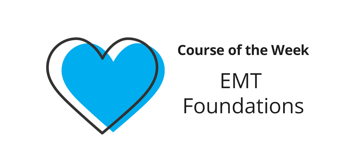What did you learn in EMT Foundations?