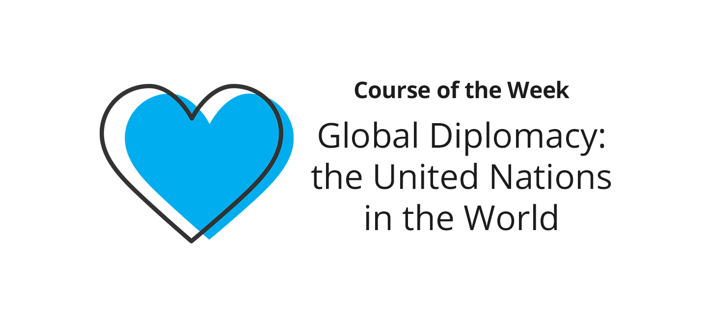 Have you taken Global Diplomacy: the United Nations in the World?