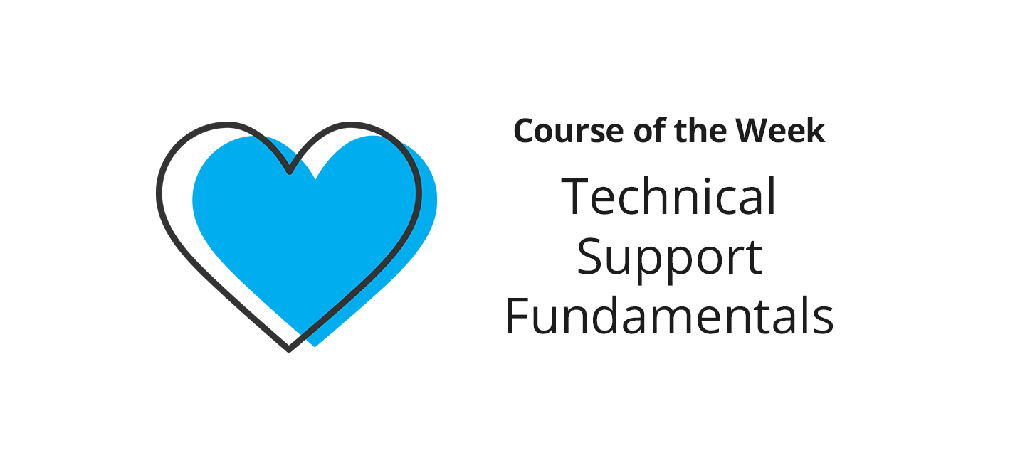 What did you learn in Technical Support Fundamentals?