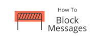 How to block someone from sending you private messages