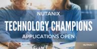 Nutanix Technology Champion 2017 Applications Are Open!