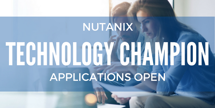 2018 Nutanix Technology Champion Applications Are Open!
