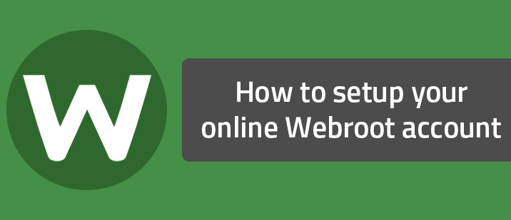 How to setup your online Webroot account