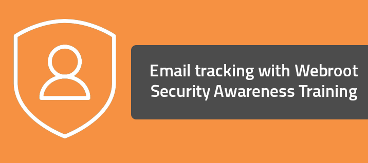 Email tracking with Webroot Security Awareness Training