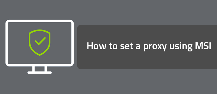 How to set a proxy using MSI for Webroot Business Endpoint Protection