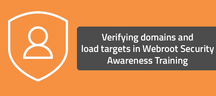 Verifying domains and loading targets in Webroot Security Awareness Training