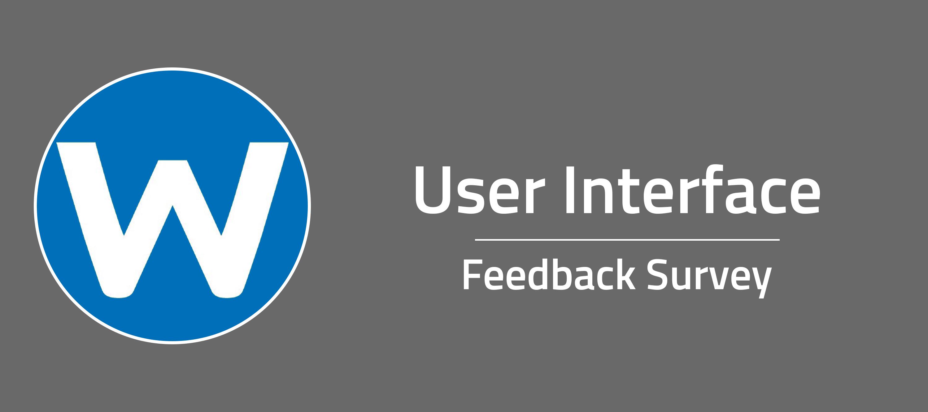 User Interface Feedback Survey