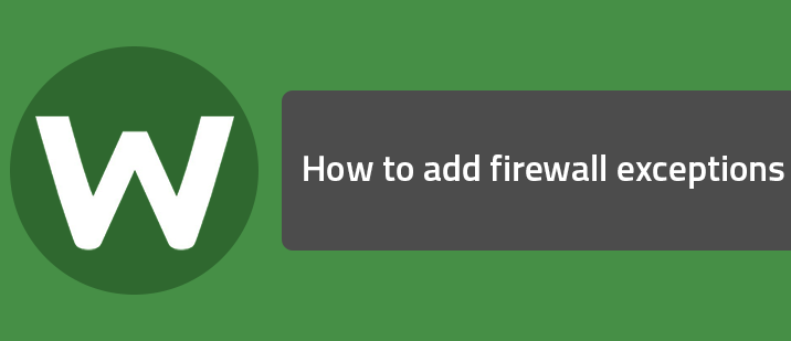 How to add firewall exceptions | Webroot Community