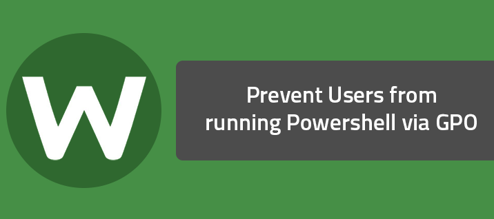 Prevent Users from running Powershell via GPO