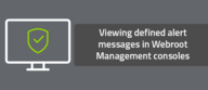 Viewing defined alert messages in Webroot Management consoles
