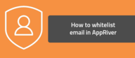 How to whitelist email in AppRiver