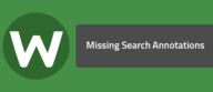 Missing Search Annotations