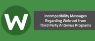 Incompatibility Messages Regarding Webroot from Third Party Antivirus Programs