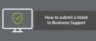 How to submit a ticket to Business Support