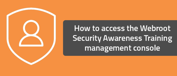 How to access the Webroot Security Awareness Training management console